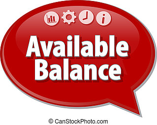Available Balance Business term speech bubble illustration -...