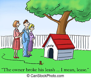 "Available for lease while the owner is barking - ""The owner..."