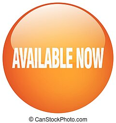 available now orange round gel isolated push button