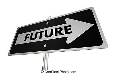 avanti, presto, illustrazione, segno, futuro, venuta, domani, strada, 3d