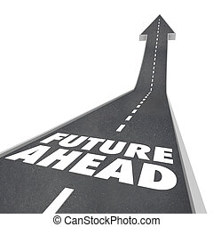 avenir, devant, route, mots, flèche, haut, à, demain