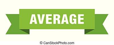average ribbon. average isolated sign. average banner