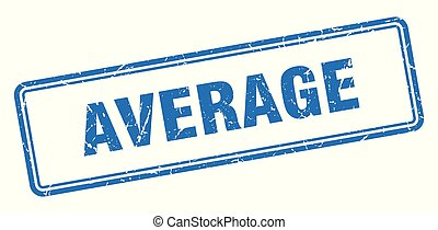 average stamp. average square grunge sign. average
