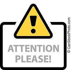 avertissement, s'il vous plaît, attention, signe