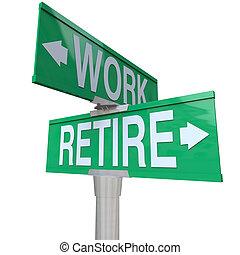 avgång, arbete, beslut, retirera, -, vänta, gatuskylt, eller