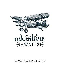 aviación, vector, awaits, quote., sketched, aventura, vendimia, estilo, de motivación, grabado, retro, avión, logo., ilustración