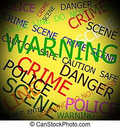 aviso, cautela, crime, polícia, sinais, ligado, fundo...
