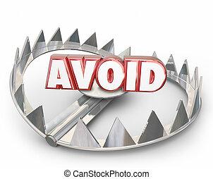 Avoid 3d Word Steel Bear Trap Danger Warning