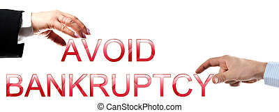 Avoid bankruptcy words made by business woman and man hands