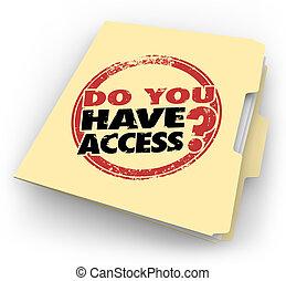avoir, confidentiel, accès, mots, vous, dégagement, dossier, affranchi