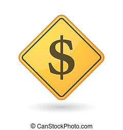 Awareness sign with a dollar sign