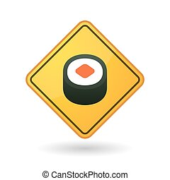 Awareness sign with  a piece of sushi