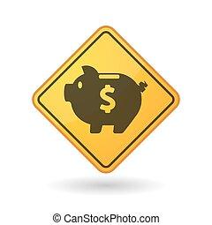 Awareness sign with a piggy bank