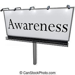Awareness Word Billboard Marketing Message Sign - The word...