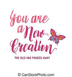 away., creation;, altes , beschlossen, neu , sie, hat