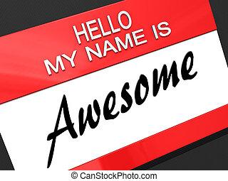 awesome., 私, こんにちは, 名前