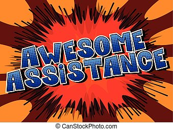 Awesome Assistance - Comic book style word on abstract...