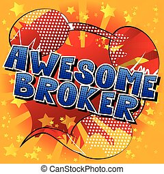 Awesome Broker - Comic book style word.