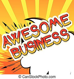 Awesome Business - Comic book style word.