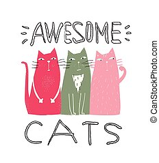 Awesome Cats Graphic Print - Lettering graphic design with...