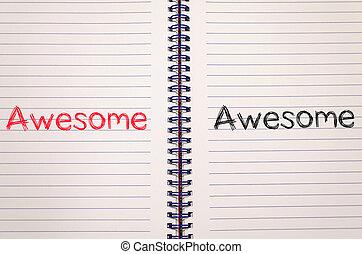 Awesome concept on notebook - Awesome text concept write on ...