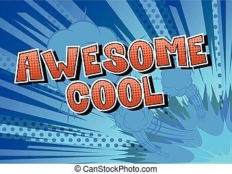 Awesome Cool - Comic book style word.