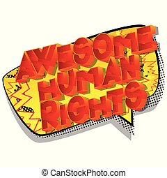 Awesome Human Rights - Vector illustrated comic book style...