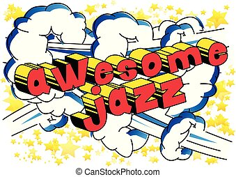 Awesome Jazz - Comic book word on abstract background.