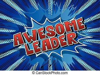 Awesome Leader - Comic book style word on abstract...