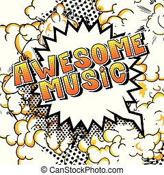 Awesome Music - Comic book style word on abstract...