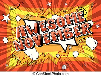 Awesome November - Comic book style word on abstract...