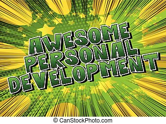 Awesome Personal Development - Comic book style word on abstract background.