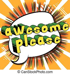 Awesome Please - Comic book style word.