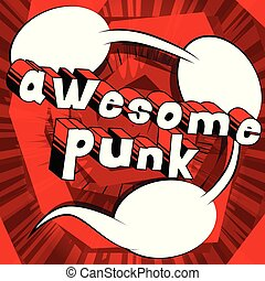 Awesome Punk - Comic book word on abstract background.