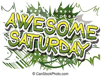 Awesome Saturday - Comic book style word.