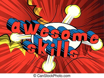 Awesome Skills - Comic book word on abstract background.