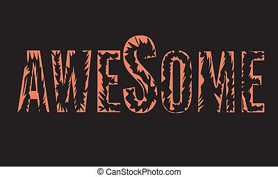Awesome slogan for your t-shirt design. Vector illustration.