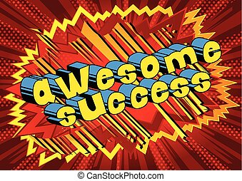 Awesome Success - Comic book word on abstract background.