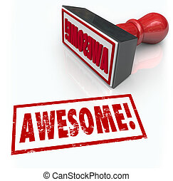 Awesome word stamped by a rubber stamp to illustrate great feedback, reviews, ratings, comments or opinions on your performance, product or service