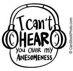 awesomeness, parola, espressione, sopra, sentire, lei, mio, can't