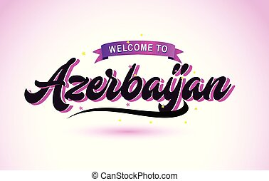 Azerbaijan Welcome to Creative Text Handwritten Font with Purple Pink Colors Design.