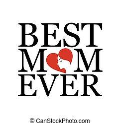 bäst, mamma, någonsin, med, ansikte, av, a, mor