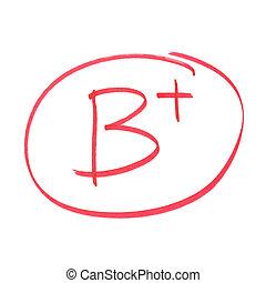 B Plus Grade - A handwritten grade for high achievements.