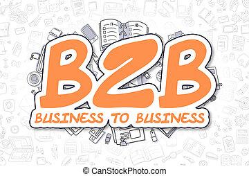 B2B - Doodle Orange Inscription. Business Concept.