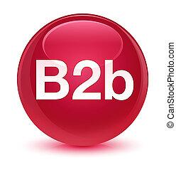 B2b glassy pink round button