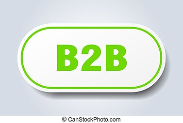 b2b sign. rounded isolated button. white sticker