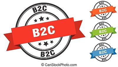 b2c stamp. round band sign set. label - b2c stamp. round ...