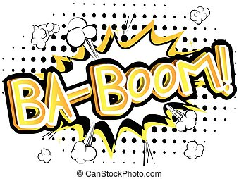 Ba-boom! - Vector illustrated comic book style expression.