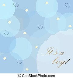 Baby Boy Birth announcement with blue bubbles, stars and hearts on modern bubbly background.. Vector Illustration