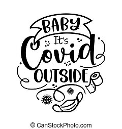 Baby it's Covid outside (Baby it's cold outside)